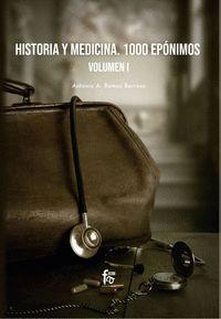 HISTORIA Y MEDICINA. 1000 EPONIMOS VOLUMEN 1