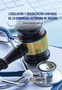 LEGISLACION Y ORGANIZACION SANITARIA DE LA COMUNIDAD AUTONOMA DE ARAGON