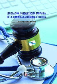 LEGISLACION Y ORGANIZACION SANITARIA DE LA COMUNIDAD AUTONOMA DE GALICIA