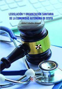 LEGISLACION Y ORGANIZACION SANITARIA DE LA COMUNIDAD AUTÓNOMA DE CEUTA