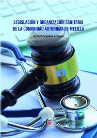 LEGISLACION Y ORGANIZACION SANITARIA DE LA COMUNIDAD AUTONOMA DE MELILLA