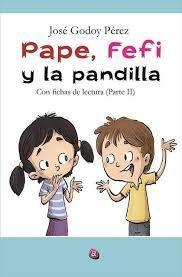 PAPE, FEFI Y LA PANDILLA. CON FICHAS DE LECTURA. PARTE DOS