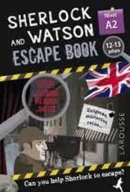SHERLOCK AND WATSON. ESCAPE BOOK PARA REPASAR INGLÉS. NIVEL A2. 12-13 AÑOS