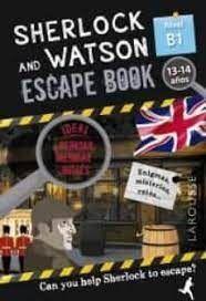 SHERLOCK AND WATSON. ESCAPE BOOK PARA REPASAR INGLÉS. NIVEL B1. 13-14 AÑOS