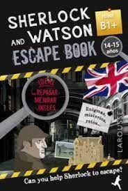 SHERLOCK AND WATSON. ESCAPE BOOK PARA REPASAR INGLÉS. NIVEL B1. 14-15 AÑOS