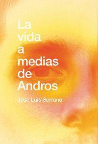 LA VIDA A MEDIAS DE ANDROS