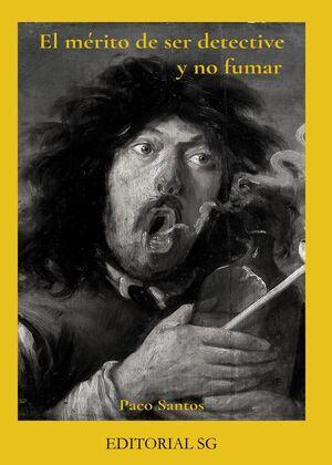 EL MÉRITO DE SER DETECTIVE Y NO FUMAR
