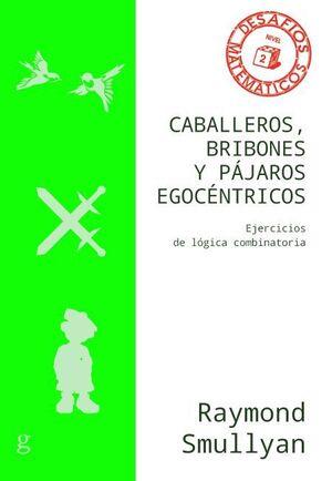 CABALLEROS, BRIBONES Y PÁJAROS EGOCÉNTRICOS