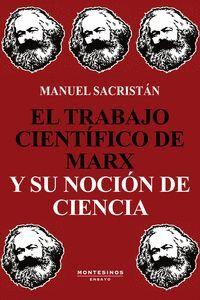 EL TRABAJO CIENTIFICO DE MARX Y SU NOCION DE CIENCIA