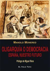 OLIGARQUIA O DEMOCRACIA ESPAÑA, NUESTRO FUTURO