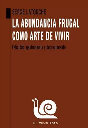 LA ABUNDANCIA FRUGAL COMO ARTE DE VIVIR