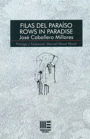 FILAS DEL PARAISO - ROWS IN PARADISE