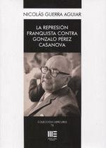 REPRESION FRANQUISTA CONTRA GONZALO PEREZ CASANOVA