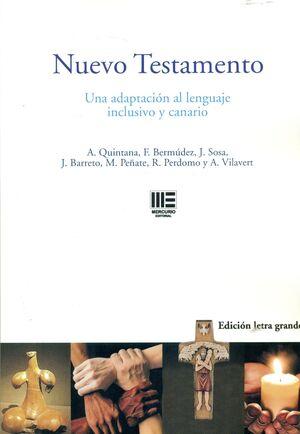 NUEVO TESTAMENTO (LETRA GRANDE) UNA ADAPTACIÓN AL LENGUAJE INCLUSIVO Y CANARIO