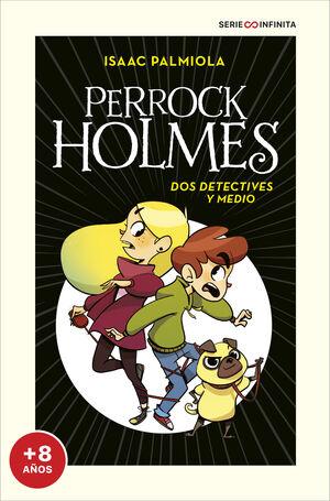 DOS DETECTIVES Y MEDIO - PERROCK HOLMES 1  (EDICIÓN ESCOLAR)