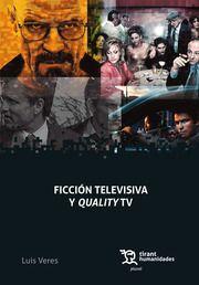FICCIÓN TELEVISIVA Y QUALITY TV