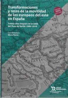 TRANSFORMACIONES Y RETOS DE LA MOVILIDAD DE LOS EUROPEOS DEL ESTE DE ESPAÑA