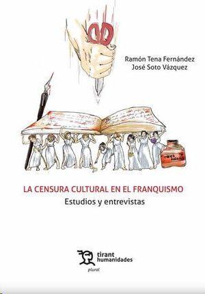 CENSURA CULTURAL EN EL FRANQUISMO. ESTUDIOS Y ENTREVISTAS