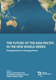 THE FUTURE OF THE ASIA-PACIFIC IN THE NEW WORLD ORDER