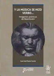 Y LA MUSICA SE HIZO VERBO...IMAGENES POETICAS DE BEETHOVEN