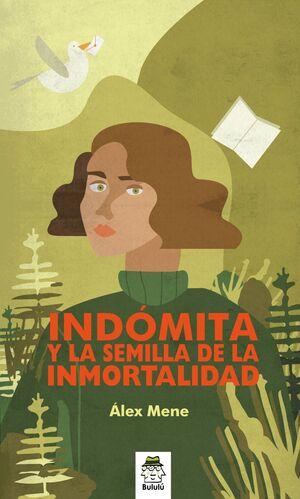 INDÓMITA Y LA SEMILLA DE LA INMORTALIDAD