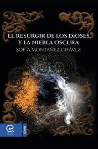 EL RESURGIR DE LOS DIOSES Y LA NIEBLA OSCURA