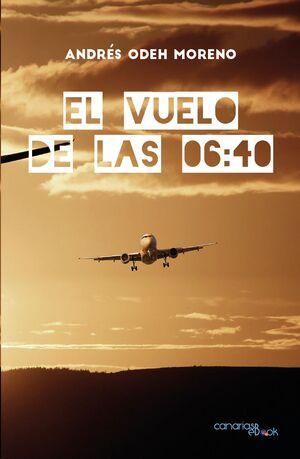 EL VUELO DE LAS 06:40