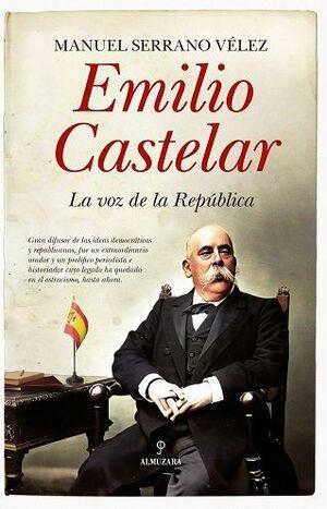 EMILIO CASTELAR. LA VOZ DE LA REPÚBLICA