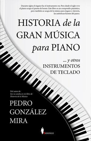 HISTORIA DE LA GRAN MÚSICA PARA PIANO Y OTROS INSTRUMENTOS DE TECLADO