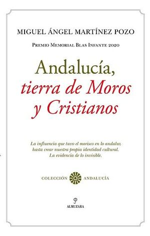 ANDALUCÍA, TIERRA DE MOROS Y CRISTIANOS