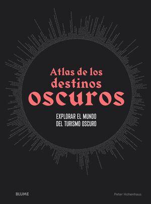 ATLAS DE LOS DESTINOS OSCUROS