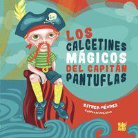 LOS CALCETINES MAGICOS DEL CAPITAN PANTUFLAS