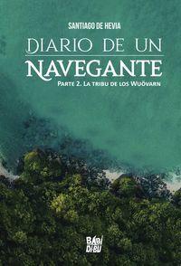DIARIO DE UN NAVEGANTE. PARTE 2 LA TRIBU DE LOS WUOVARN