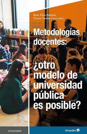 METODOLOGÍAS DOCENTES. OTRO MODELO DE UNIVERSIDAD PÚBLICA ES POSIBLE?