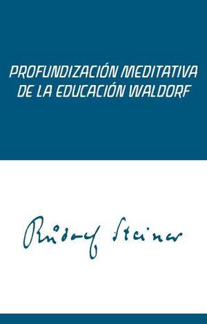 PROFUNDIZACIÓN MEDITATIVA DE LA EDUCACIÓN WALDORF