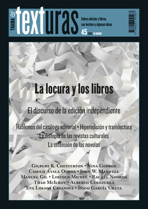 TRAMA & TEXTURAS 45  LA LOCURA Y LOS LIBROS