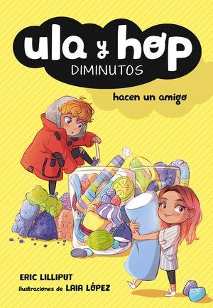 ULA Y HOP HACEN UN AMIGO - ULA Y HOP. DIMINUTOS 1