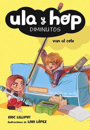 ULA Y HOP VAN AL COLE - ULA Y HOP. DIMINUTOS 2