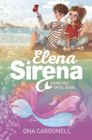 COMO PEZ EN EL AGUA. ELENA SIRENA 3