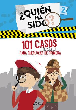 101 CASOS INCREÍBLES PARA SHERLOCKS DE PRIMERA (SERIE QUIÉN HA SIDO? 2)