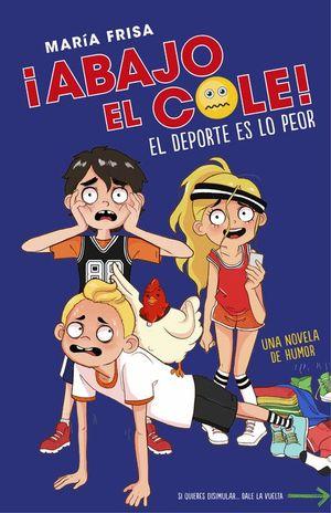 EL DEPORTE ES LO PEOR -¡ABAJO EL COLE! 2