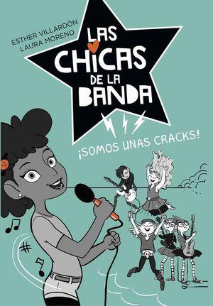 SOMOS UNAS CRACKS - LAS CHICAS DE LA BANDA 2