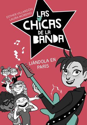 LIÁNDOLA EN PARÍS - LAS CHICAS DE LA BANDA 3