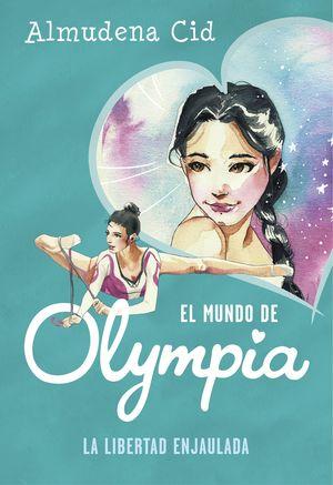 LA LIBERTAD ENJAULADA - EL MUNDO DE OLYMPIA 2