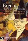 MADRE, LA. CABEZAS REDONDAS Y CABEZAS PUNTIAGUDAS
