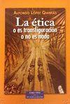 ETICA O ES TRANSFIGURACION O NO ES NADA, LA