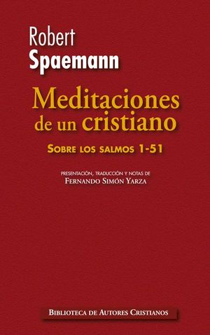 MEDITACIONES DE UN CRISTIANO.SOBRE LOS SALMOS 1-51