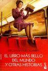 LIBRO MAS BELLO DEL MUNDO Y OTRAS HISTORIAS, EL