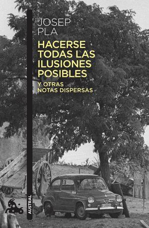 HACERSE TODAS LAS ILUSIONES POSIBLES Y OTRAS NOTAS DISPERSAS