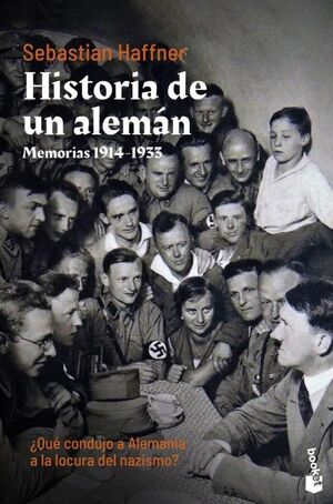 HISTORIA DE UN ALEMÁN. MEMORIAS 1914-1933